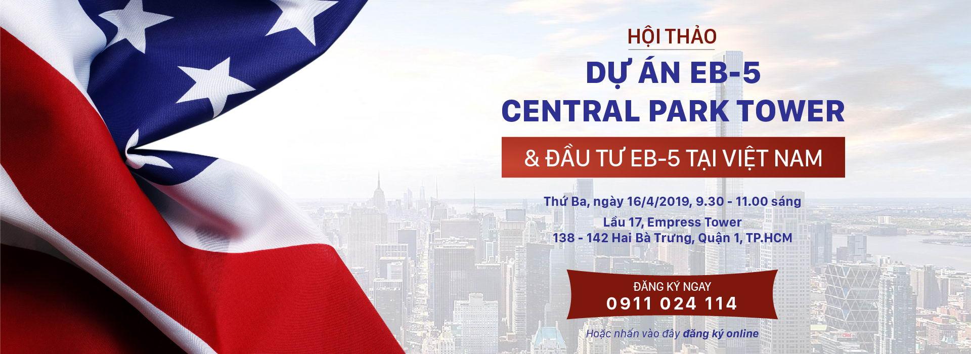 Hội thảo Dự án EB5 Central Park Tower & Đầu tư EB5 tại Việt Nam