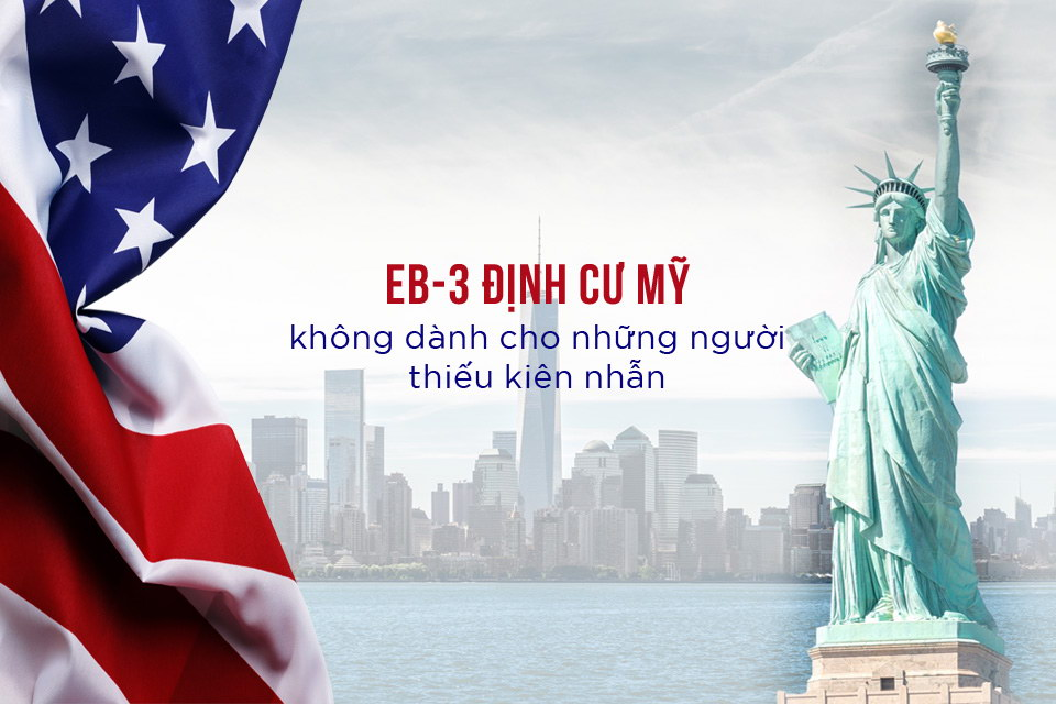 EB-3 định cư Mỹ không dành cho những người thiếu kiên nhẫn