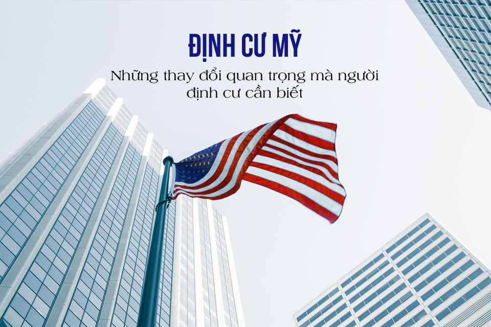 Cập nhật về chương trình định cư Mỹ trong năm 2019